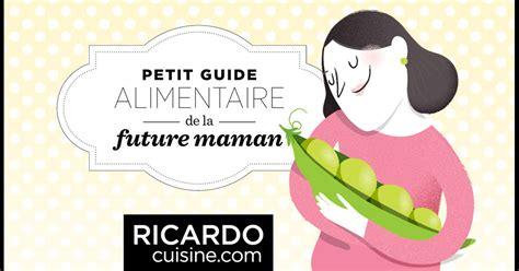guide alimentaire de la future maman ricardo