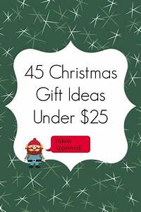 45 Christmas Gift Ideas Under $25 Updated for 2015