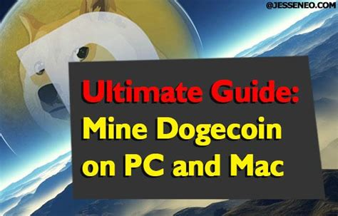 ultimate guide  dogecoin  pc  mac