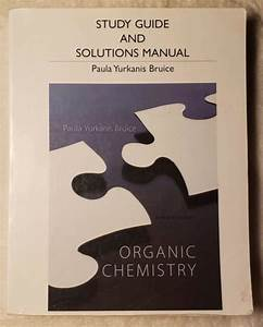 Study Guide And Student U0026 39 S Solutions Manual For Organic
