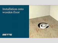 Installation BETTEFLOOR shower tray onto wooden floor