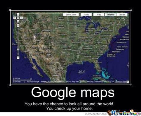 Google Maps Meme - google maps by recyclebin meme center