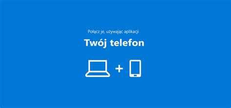 aplikacja tw 243 j telefon dla windows 10 wkr 243 tce z nowymi funkcjami