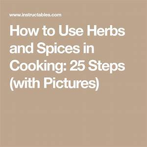 How To Use Herbs And Spices In Cooking Spices Healthy