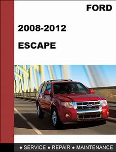 Ford Escape 2008 To 2012 Factory Workshop Service Repair