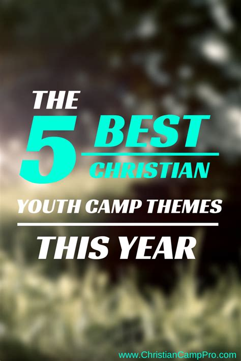 christian youth camp themes  year youth