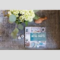Diy Rustic Modern Metal Crafts Book Review
