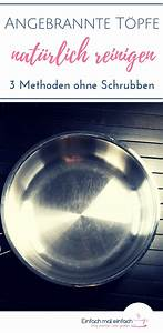 Angebrannte Beschichtete Pfanne Reinigen : angebrannte t pfe nat rlich reinigen ohne schrubben tipps tricks f r ein entspanntes leben ~ Yasmunasinghe.com Haus und Dekorationen