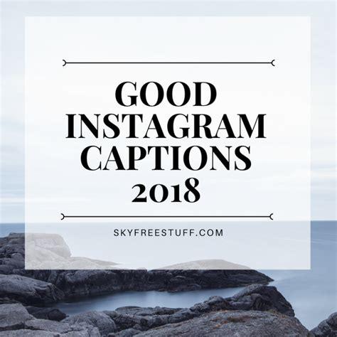 good instagram captions good instagram captions couple