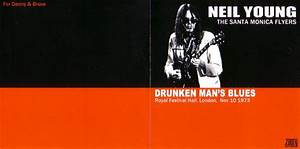 Neil Young & the Santa Monica Flyers / Drunken Man's Blues ...
