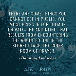 Ask for the Rai... Banning Liebscher Quotes