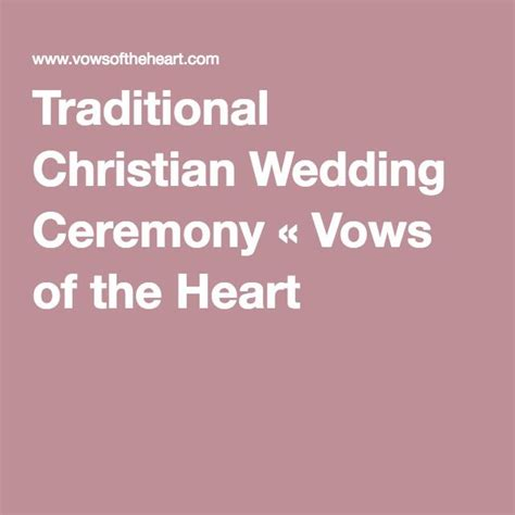 traditional christian wedding ceremony 171 vows of the heart wedding bells pinterest