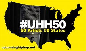 Announcing #UHH50: 50 Artists 50 States - Upcoming Hip-Hop ...