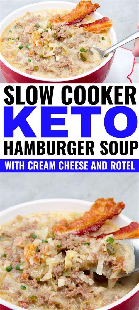 slow cooker keto hamburger soup  cream cheese