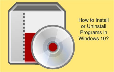 How to Install or Uninstall Programs in Windows 10? » WebNots