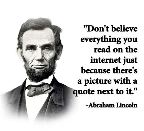Everything On The Internet Is True Meme - 62 best internet quotes and sayings