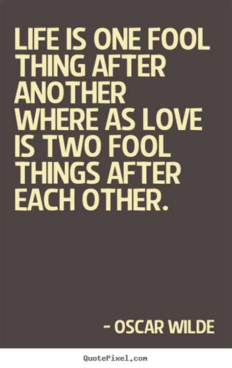 Love Fools Quotes
