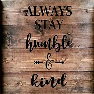 always stay humble and kind stencil great for pallet art With what kind of paint to use on kitchen cabinets for always stay humble and kind wall art