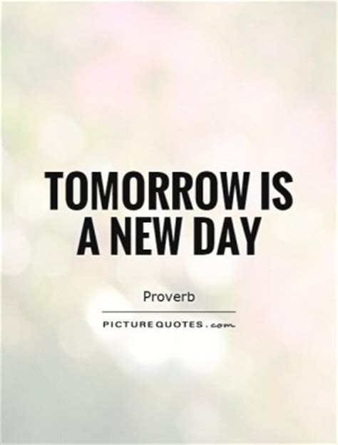 Tomorrow New Day Quotes