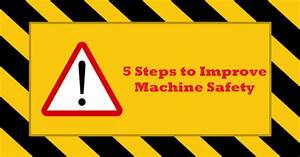 5 Steps To Improve Machine Safety