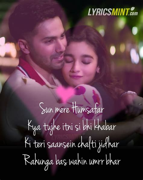 humsafar lyrics  badrinath ki dulhania love quotes