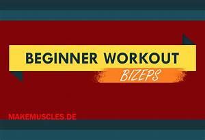 Kalorienbedarf Muskelaufbau Berechnen : bizeps workout f r beginner make muscles ~ Themetempest.com Abrechnung