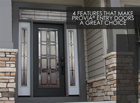 4 features that make provia 174 entry doors a great choice