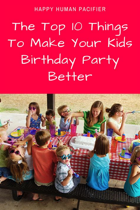 birthday party ideas and tips guest post mimi 39 s top kids birthday party ideas happy human pacifier