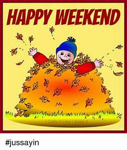 Happy Weekend De : happy weekend mil jussayin dank meme on me me ~ Eleganceandgraceweddings.com Haus und Dekorationen