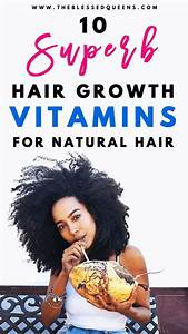 10 Best Hair Growth Vitamins For Natural Hair Explosive Growth