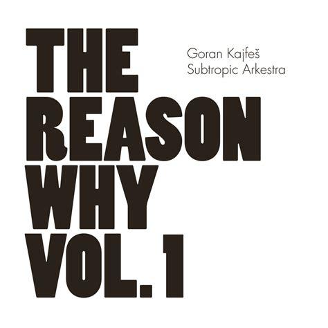 The Reason Why Vol 1  Goran Kajfeš