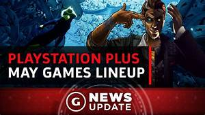 Free PS4/PS3/Vita PlayStation Plus Games For May 2017 – GS ...
