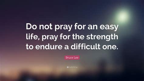 bruce lee quote   pray   easy life pray