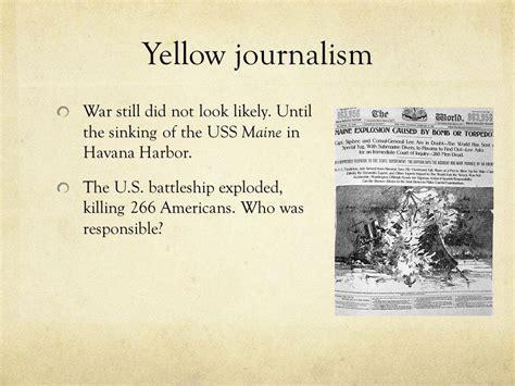 sinking of the uss maine yellow journalism yellow journalism progressivism and digging dirt ppt