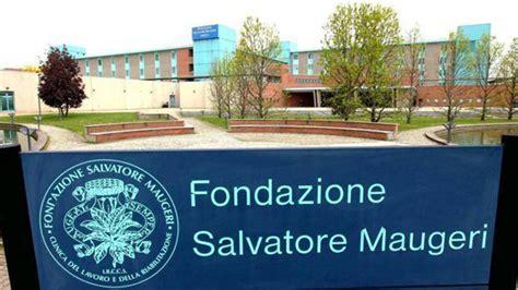 Fondazione Salvatore Maugeri Pavia by Fondazione Maugeri Aggiornamenti Trattative In Corso