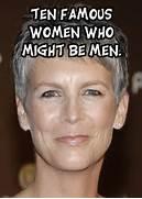 women men head  Famous Women Look Like Men