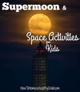 Supermoon  U0026 Space Activities For Kids