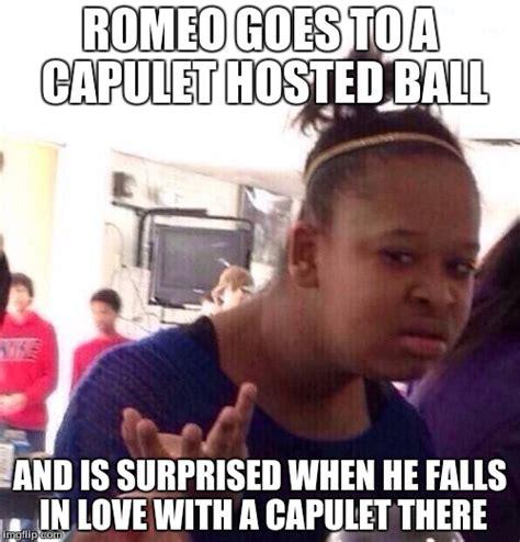 Romeo And Juliet Memes - romeo and juliet imgflip