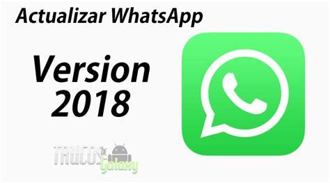 c 243 mo actualizar whatsapp a la version m 225 s reciente 2018 trucos galaxy
