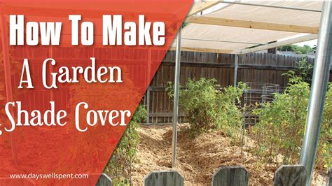 how to make a sun shade cover for vegetable gardens