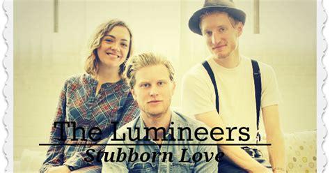 The Lumineers-stubborn Love