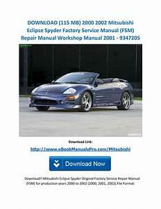 Download  115 Mb  2000 2002 Mitsubishi Eclipse Spyder Factory Service Manual  Fsm  Repair Manual