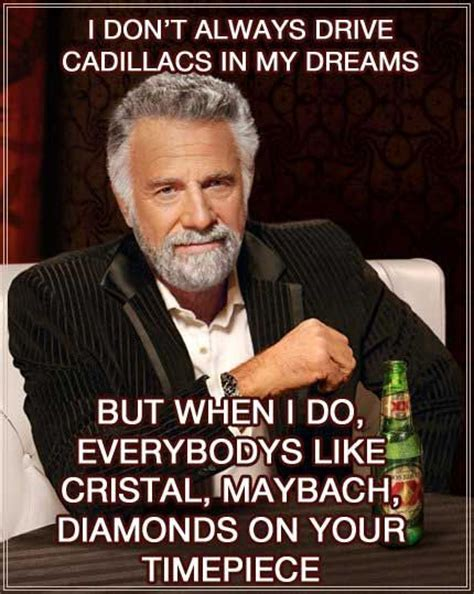 Dos Equis Man Memes - 1000 images about i don t always on pinterest so true insomnia meme and app