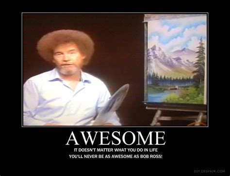Inspirational Quotes Bob Ross Memes. Quotesgram