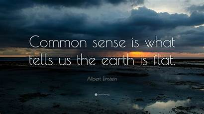 Earth Einstein Common Sense Albert Flat Quotes