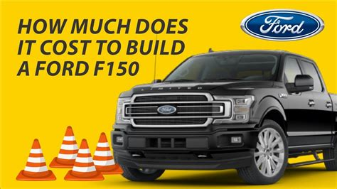 How Much Ford F150 Cost by How Much Does It Cost To Build A Ford F150