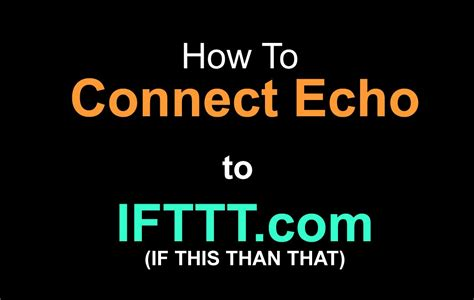 echo connect connect echo to ifttt