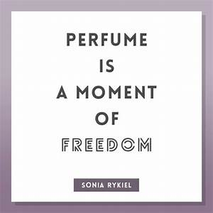 Best 25+ Perfum... Moment Of Freedom Quotes