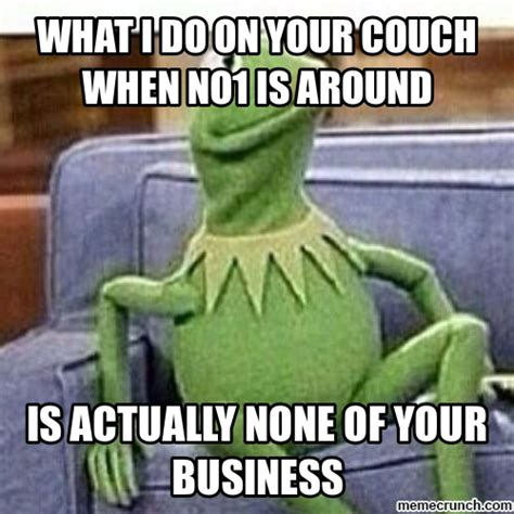 Couch Meme - kermit couch