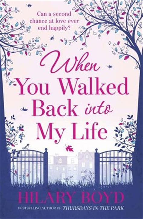 You Walked Back Into My Life Quotes